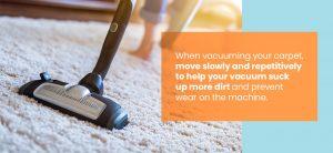 Vacuum your carpets often